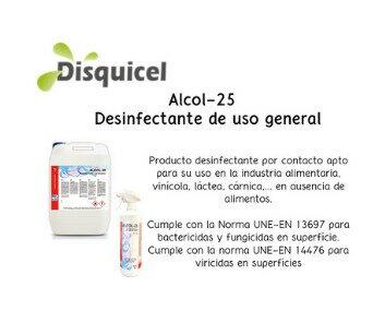 Alcol-25. Desinfectante de uso general, bactericida, fungicida y virucida.