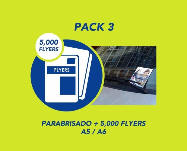 Pack 3. Parabrisado + 5000 Flyers